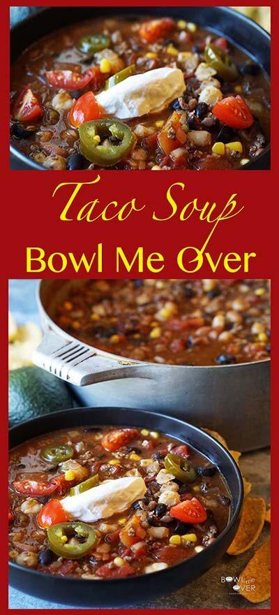 Souper Easy, Souper Delicious Taco Soup - Bowl Me Over