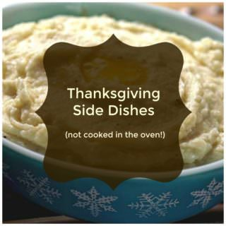 Thanksgiving Side Dishes NOT cooked in the oven!