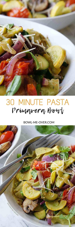 30 Minute Pasta Primavera Bowl