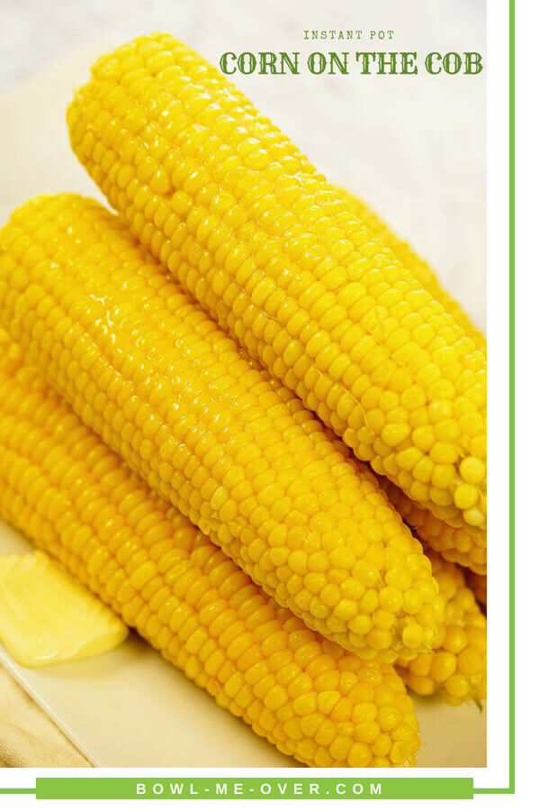 Instant Pot Corn on the Cob - Cook sweet, juicy corn on the cob ready in minutes! Easy step-by-step guide for the BEST Corn on the Cob in minutes! #instantpot #instantpotrecipe #cornonthecob #instantpotcornonthecob #vegetablesandsidedishes #bowlmeover #souperchefdeb