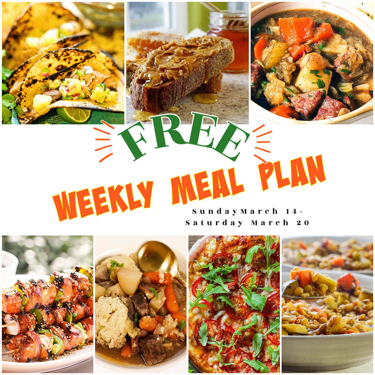 Collage of Recipes showing weekly meal plan for March 14-20. With print overlay.