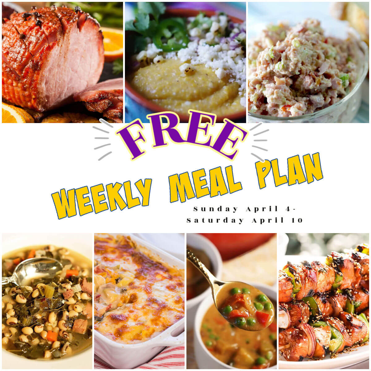 Weekly Meal Plan Collage of recipes for the week of April 4-10. With print overlay.